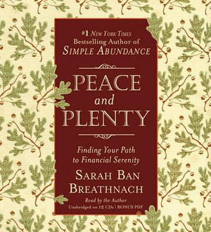 Peace and Plenty : Finding Your Path to Financial Serenity - Sarah Ban Breathnach