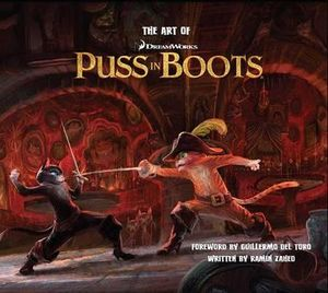 The Art of Puss in Boots : Art Of... (Insight Editions) - Ramin Zahed