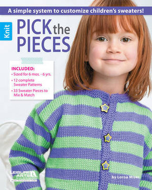 Pick the pieces : A simple system to customize children's sweaters! - Lorna Miser
