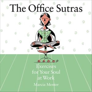 Office Sutras : Exercises for Your Soul at Work - Marcia Menter