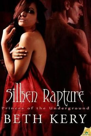 Silken Rapture : Princes of the Underground - Beth Kery