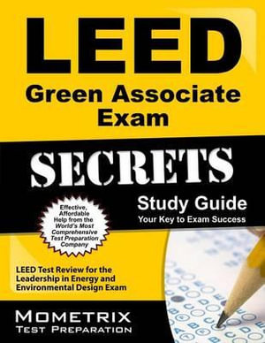 LEED Green Associate Exam Secrets : LEED Test Review for the Leadership in Energy and Environmental Design Exam - Mometrix Media LLC