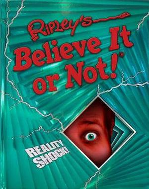 Ripley's Believe It or Not!  : Reality Shock! - Ripley's Believe It or Not!