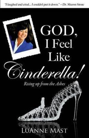 God-I-Feel-Like-Cinderella-By-Luanne-Mast-NEW