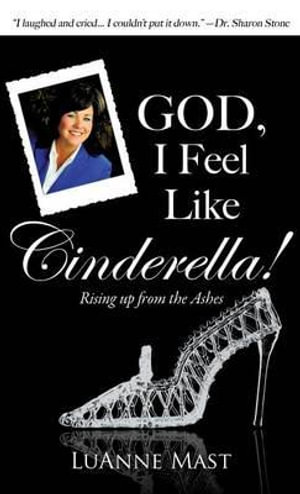 God-I-Feel-Like-Cinderella-By-Luanne-Mast-NEW
