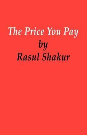 The-Price-You-Pay-By-Rasul-Shakur-NEW