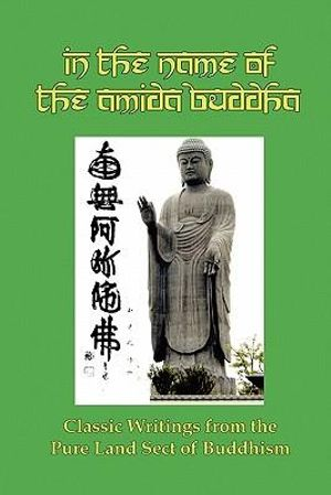 In the Name of the Amida Buddha: Classic Writings from the Pure Land Sect of Buddhism Yejitsu Okusa, S Yamabe and Tada Kanai