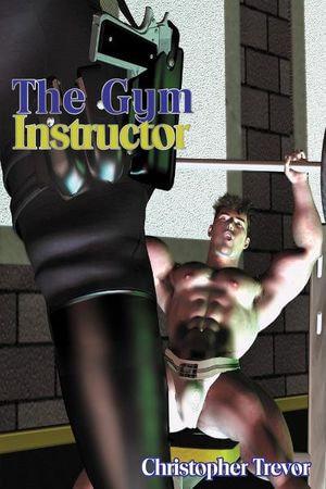 The Gym Instructor - Christopher Trevor