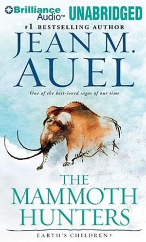 The Mammoth Hunters MP3 : Earth's Children (Audio) - Jean M Auel