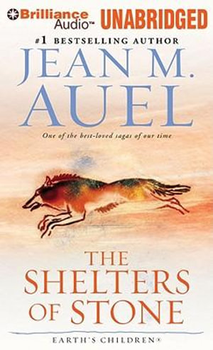 The Shelters of Stone : Earth's Children (Audio) - Jean M Auel