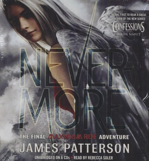 Nevermore : The Final Maximum Ride Adventure - James Patterson