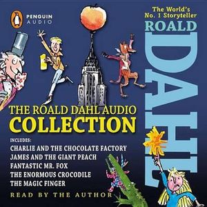 The Roald Dahl Audio Collection : Includes Charlie and the Chocolate Factory, James & the Giant Peach, Fantastic Mr. Fox, the Enormous Crocodile & the Magic Finger - Roald Dahl