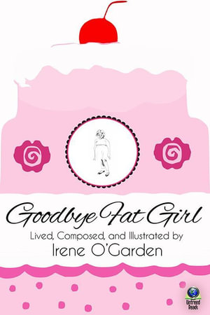 Goodbye Fat Girl - Irene O'Garden