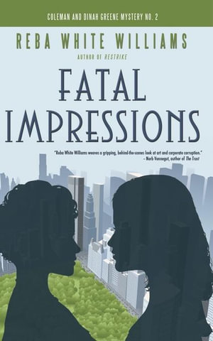 Fatal Impressions : Coleman and Dinah Greene Mystery No. 2 - Reba White Williams