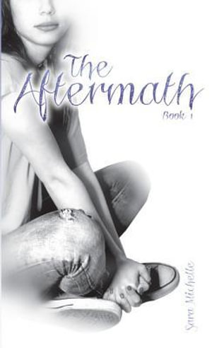 The Aftermath : Book 1 - Sara Michelle