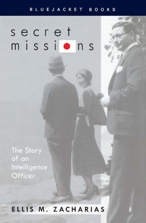 Secret Missions : The Story of an Intelligence Officer - Ellis  M. Zacharias