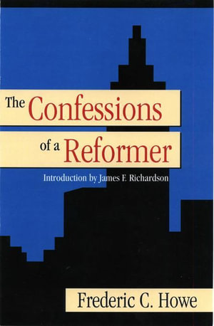 Confessions of a Reformer - Frederic C. Howe