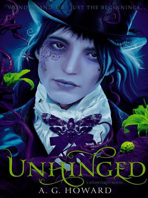 Unhinged : Splintered Book Two - A. G. Howard
