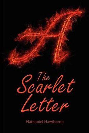 Booktopia - The Scarlet Letter by Nathaniel Hawthorne, 9781613821046 ...