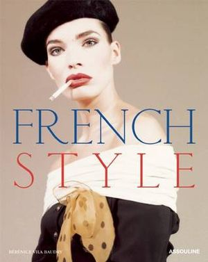 Booktopia French Style By Berenice Vila 9781614280996 Buy This Book Online