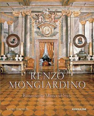 Renzo Mongiardino : Renaissance Master of Style - Laure Verchere