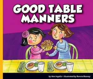 Good Manners Etiquette Good Table Manners Good