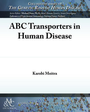 ABC Transporters in Human Disease : Part I - Karobi Moitra