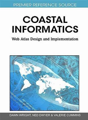 Coastal Informatics : Web Atlas Design and Implementation - Dawn Wright