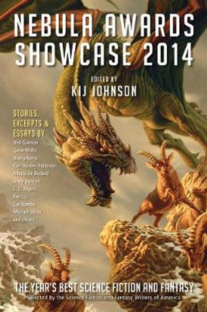 Nebula Awards Showcase 2014 : The Year's Best Science Fiction and Fantasy - Kij Johnson