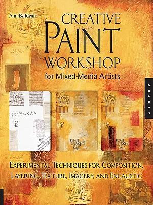 Creative Paint Workshop for Mixed-Media Artists - Ann Baldwin
