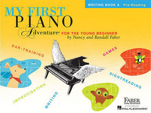 Faber Nancy & Randall My First Piano Adventure Writing Book a Piano Bk : Writing Book A - Pre-Reading - And Randall Faber Nancy