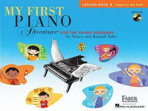 Faber Piano Adventures : My First Piano Adventure - Lesson Book B/CD - Nancy Faber