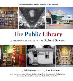The Public Library : A Photographic Essay - Robert Dawson
