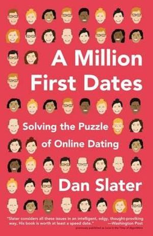 A Million First Dates : Solving the Puzzle of Online Dating - Dan Slater