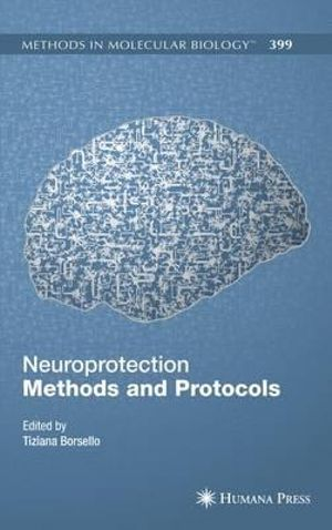 Neuroprotection Methods and Protocols Tiziana Borsello
