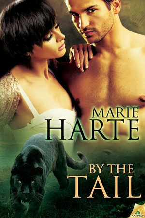 By the Tail : Cougar Falls Series : Book 7 - Marie Harte