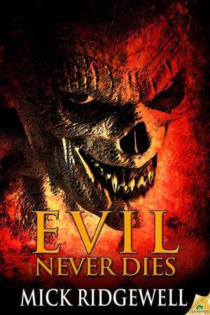 Evil Never Dies - Mick Ridgewell