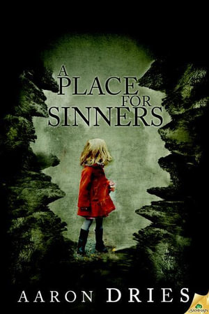 A Place for Sinners - Aaron Dries