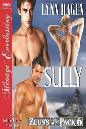 Sully [Zeus's Pack 6] (Siren Publishing Menage Everlasting ManLove) Lynn Hagen