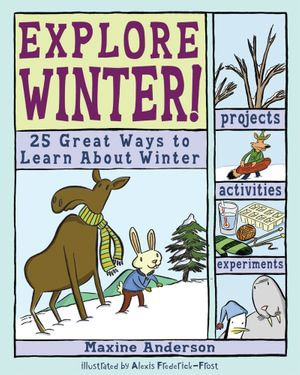 Explore Winter : 25 Great Ways to Learn about Winter - Maxine Anderson