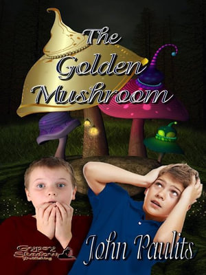The Golden Mushroom - John Paulits