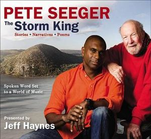 Pete Seeger: The Storm King: Stories, Narratives, Poems: Spoken Word Set to a World of Music Pete Seeger and Jeff Haynes