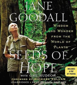 Seeds of Hope Wisdom and Wonder from the World of Plants : Wisdom and Wonder from the World of Plants - Dr Jane Goodall