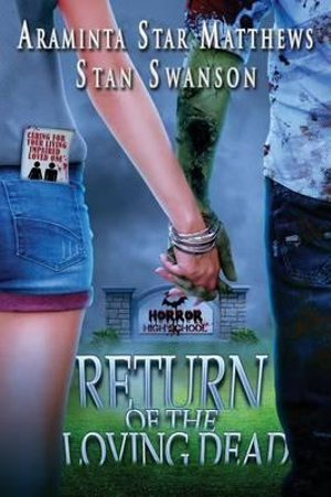 Horror High School : Return of the Loving Dead - Araminta Star Matthews