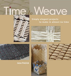 Time to Weave - Jane Patrick