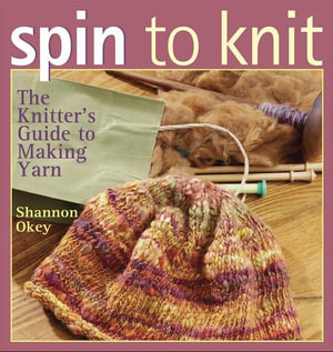 Spin to Knit - Shannon Okey