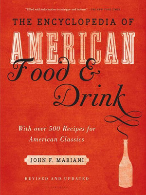 The Encyclopedia of American Food & Drink - John F. Mariani