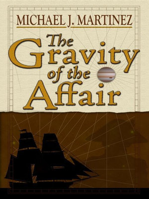 The Gravity of the Affair - Michael J. Martinez