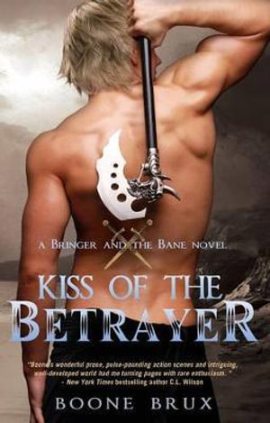 Kiss of the Betrayer : Bringer and the Bane Novel - Boone Brux