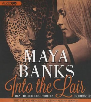 Into the Lair : Book Two in the Falcon Mercenary Group Series - Maya Banks